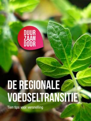 Uitgebracht: De regionale voedseltransitie - 10 tips voor versnelling